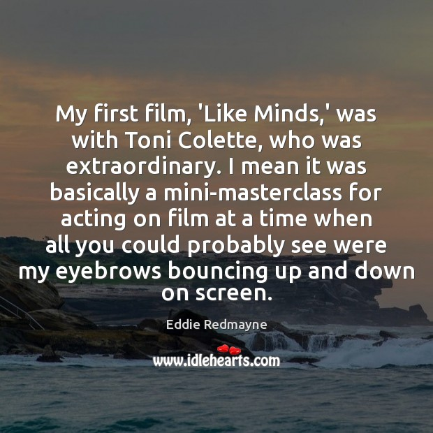 Image, My first film, 'Like Minds,' was with Toni Colette, who was