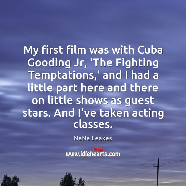 My first film was with Cuba Gooding Jr, 'The Fighting Temptations,' Image