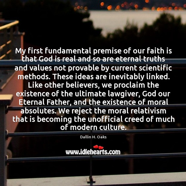 My first fundamental premise of our faith is that God is real Image