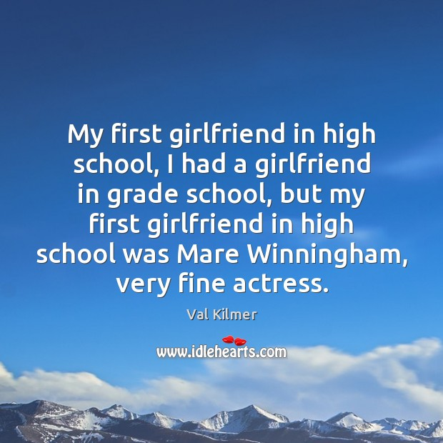 My first girlfriend in high school, I had a girlfriend in grade Image