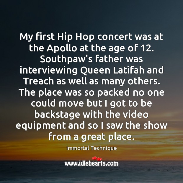 My first Hip Hop concert was at the Apollo at the age Image