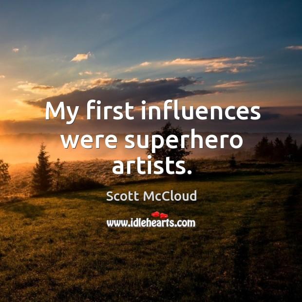 My first influences were superhero artists. Image
