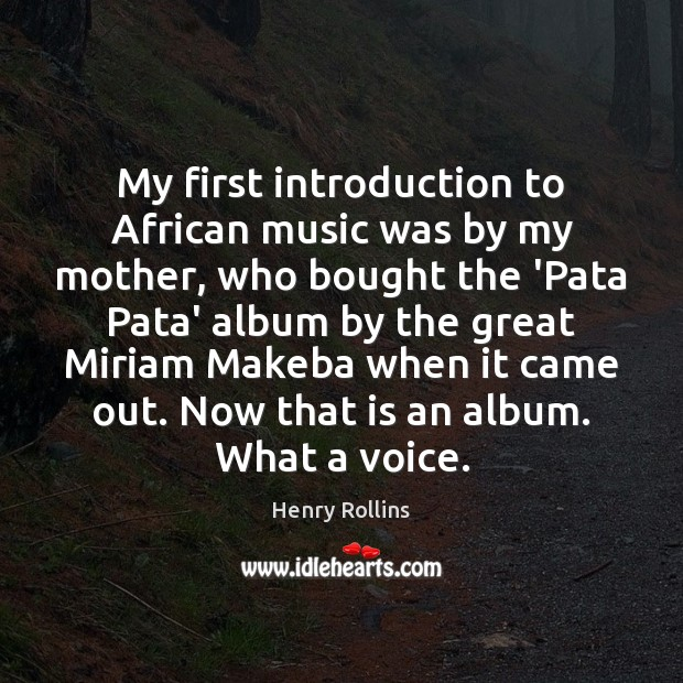 Image, My first introduction to African music was by my mother, who bought