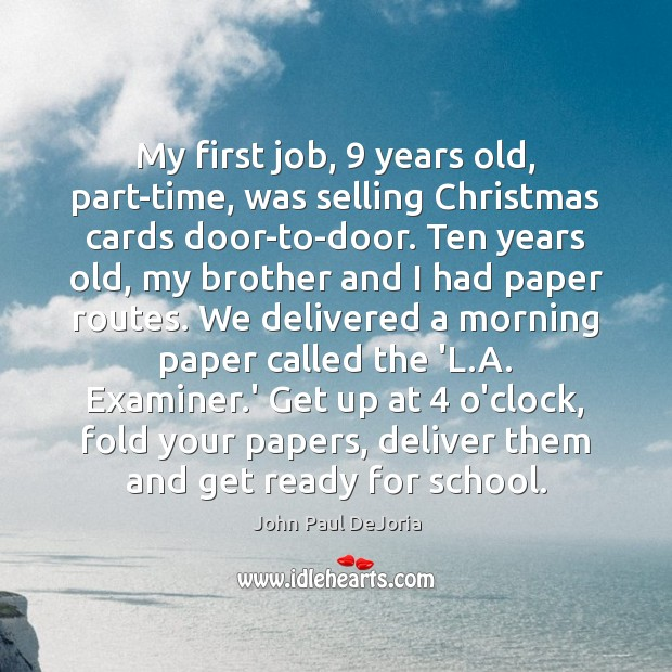 My first job, 9 years old, part-time, was selling Christmas cards door-to-door. Ten Christmas Quotes Image