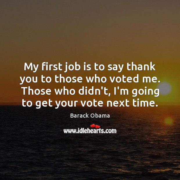 My first job is to say thank you to those who voted Image
