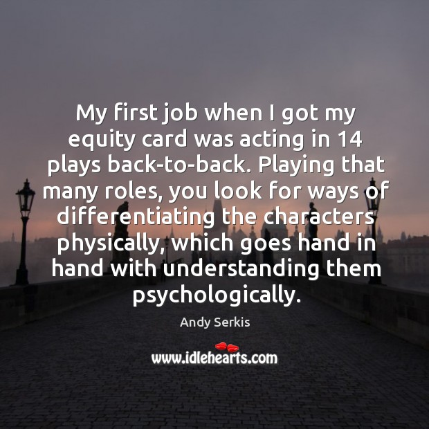 Image, My first job when I got my equity card was acting in 14