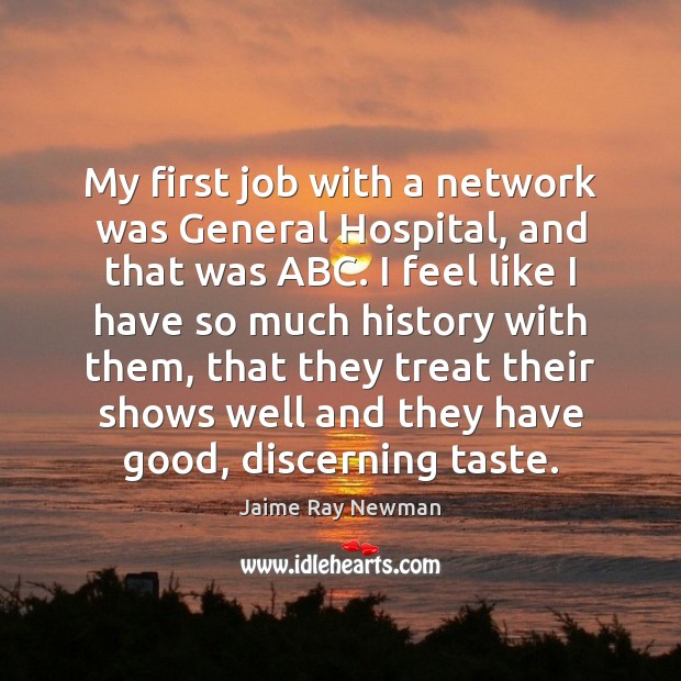 My first job with a network was General Hospital, and that was Image