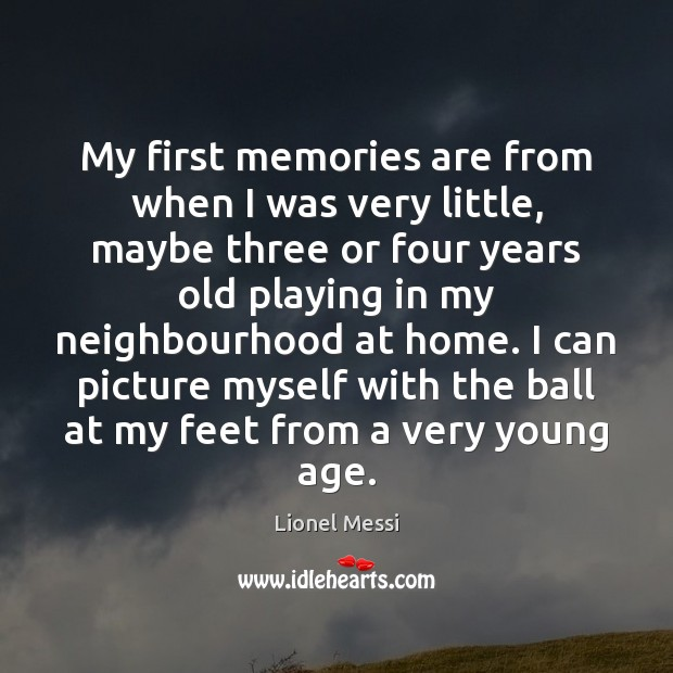 My first memories are from when I was very little, maybe three Image