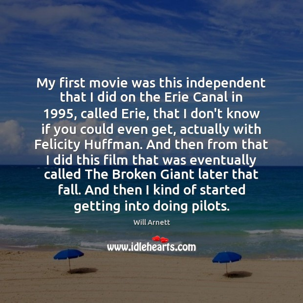 Image, My first movie was this independent that I did on the Erie