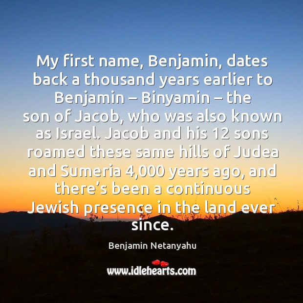 Image, My first name, benjamin, dates back a thousand years earlier to benjamin – binyamin – the son of jacob