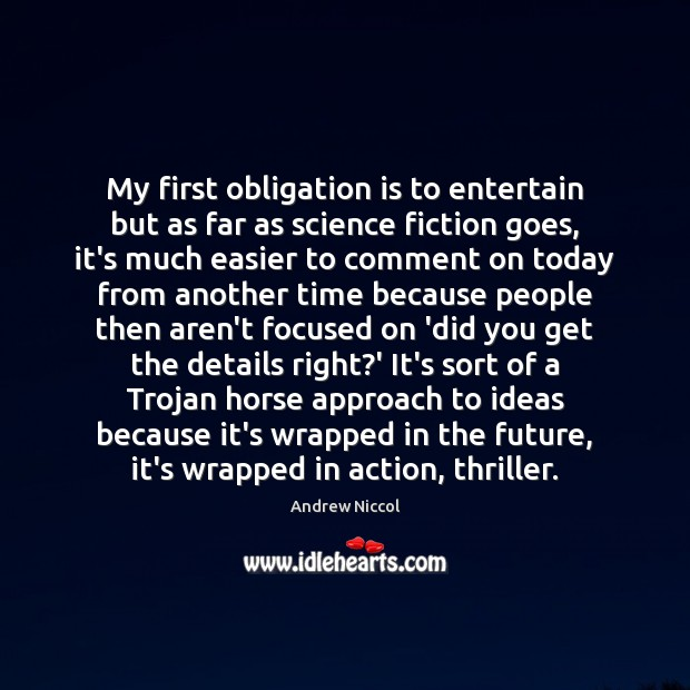 Image, My first obligation is to entertain but as far as science fiction