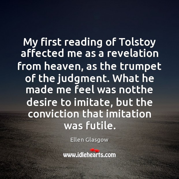 Image, My first reading of Tolstoy affected me as a revelation from heaven,