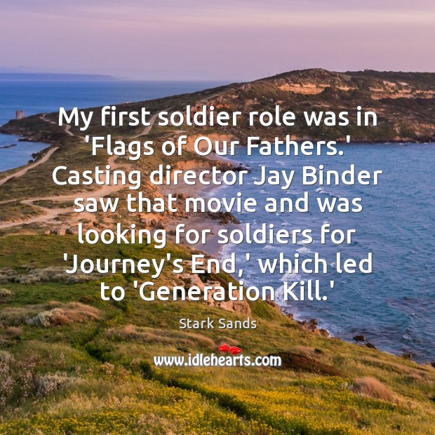 Image, My first soldier role was in 'Flags of Our Fathers.' Casting