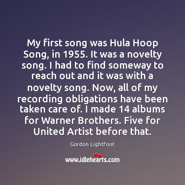 My first song was Hula Hoop Song, in 1955. It was a novelty Image
