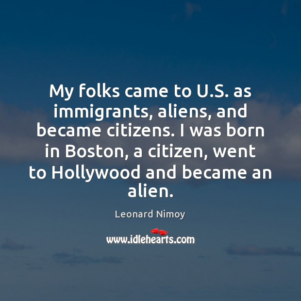 My folks came to U.S. as immigrants, aliens, and became citizens. Image