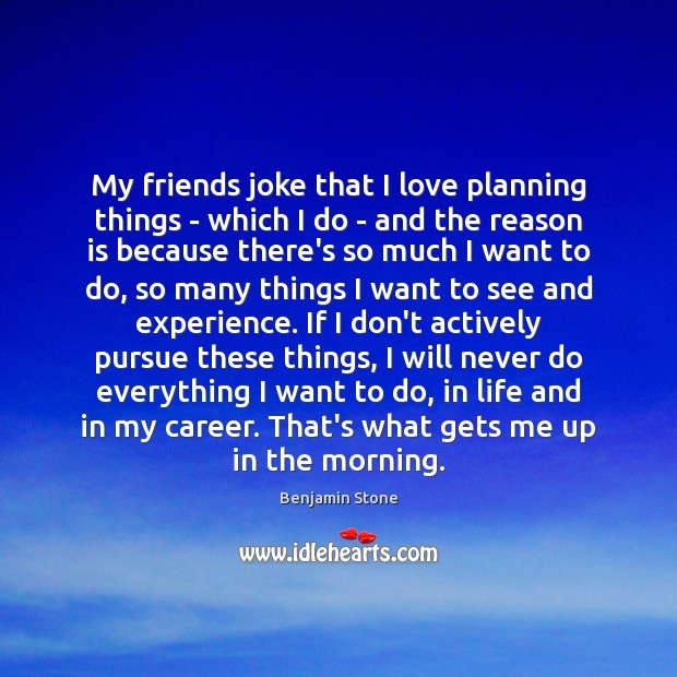 My friends joke that I love planning things – which I do Image