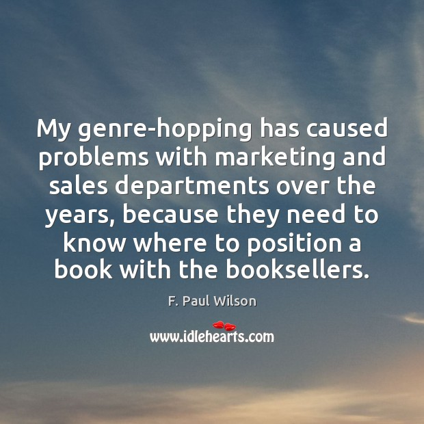 My genre-hopping has caused problems with marketing and sales departments over the Image