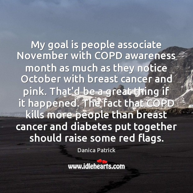 My goal is people associate November with COPD awareness month as much Image