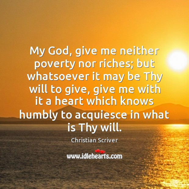 Image, My God, give me neither poverty nor riches; but whatsoever it may