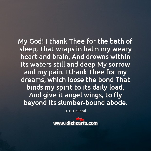 Image, My God! I thank Thee for the bath of sleep, That wraps