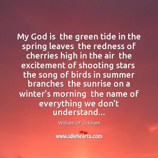 Image, My God is  the green tide in the spring leaves  the redness