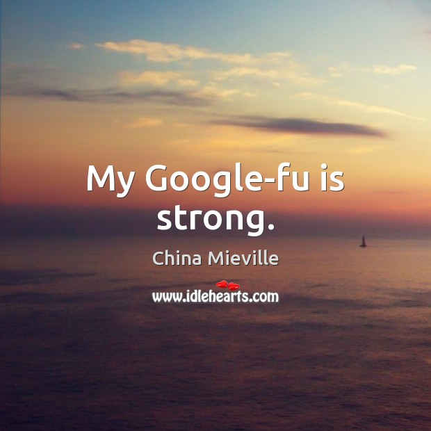 My Google-fu is strong. Image