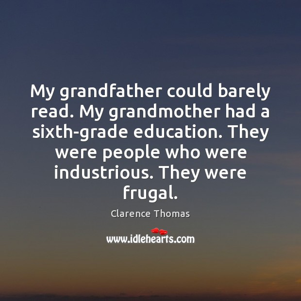 Image, My grandfather could barely read. My grandmother had a sixth-grade education. They