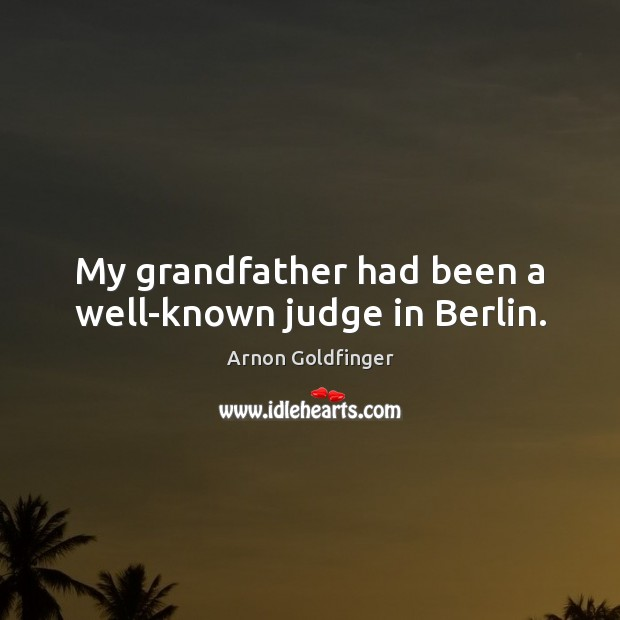Image, My grandfather had been a well-known judge in Berlin.