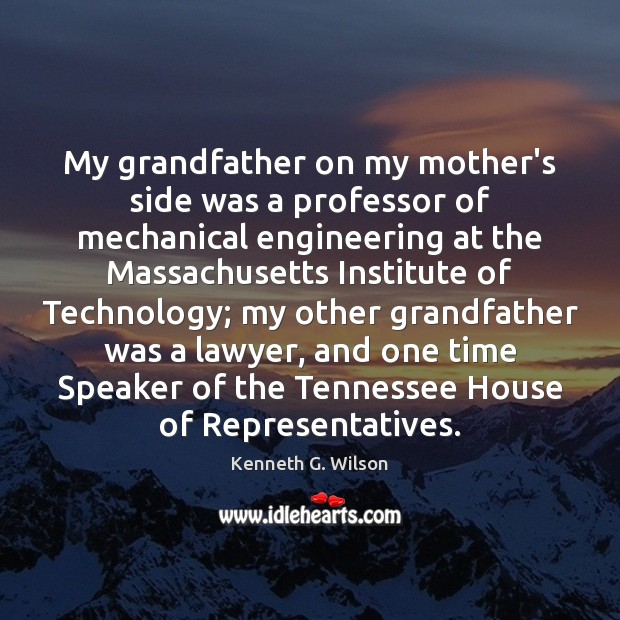 My grandfather on my mother's side was a professor of mechanical engineering Image