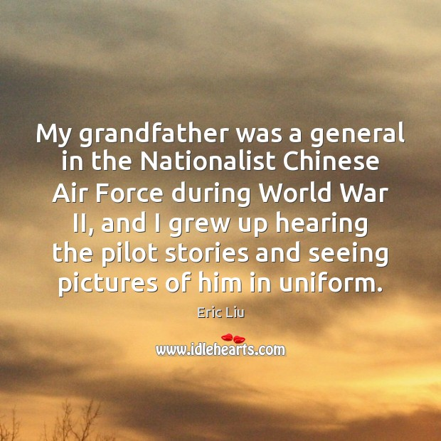 Image, My grandfather was a general in the Nationalist Chinese Air Force during