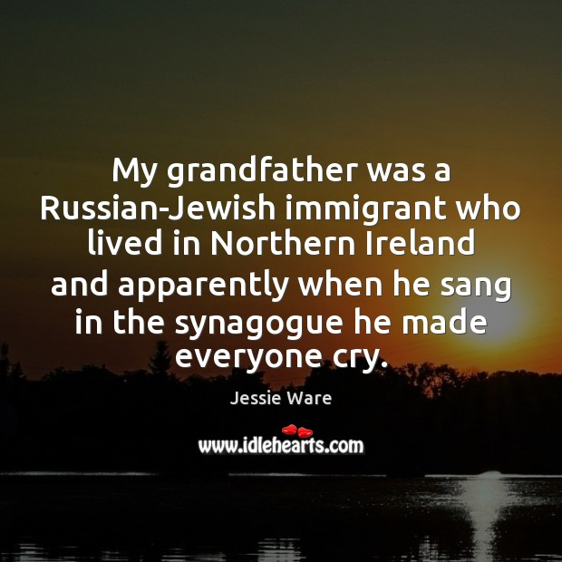 My grandfather was a Russian-Jewish immigrant who lived in Northern Ireland and Image