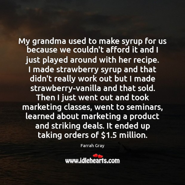 My grandma used to make syrup for us because we couldn't afford Image