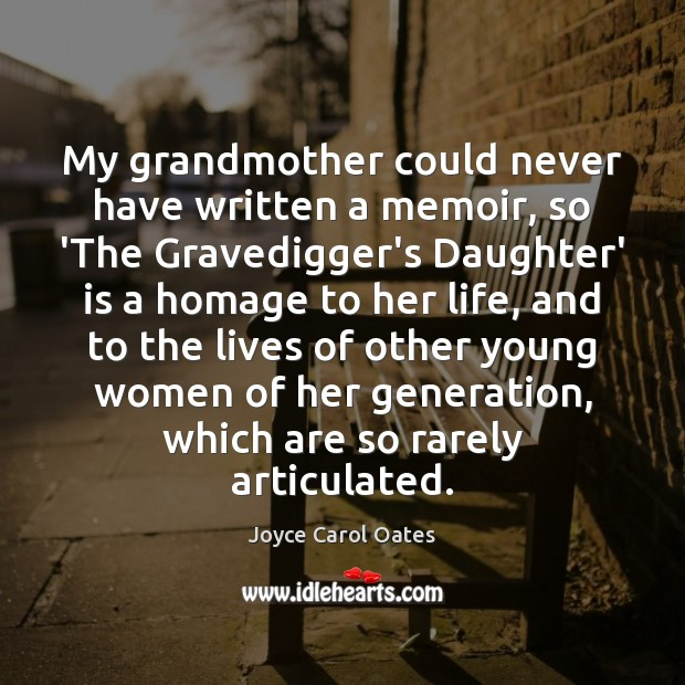 My grandmother could never have written a memoir, so 'The Gravedigger's Daughter' Image