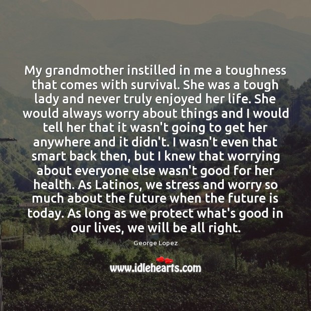 My grandmother instilled in me a toughness that comes with survival. She Image