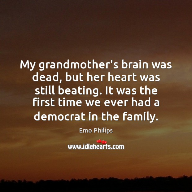 My grandmother's brain was dead, but her heart was still beating. It Image