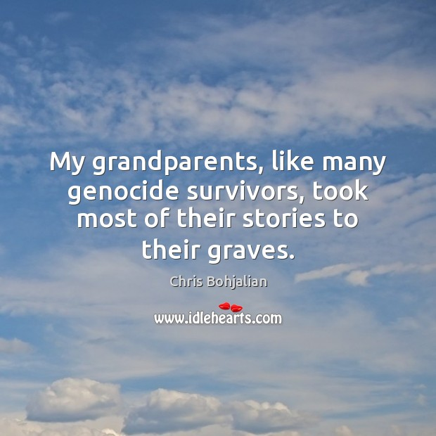 My grandparents, like many genocide survivors, took most of their stories to their graves. Image