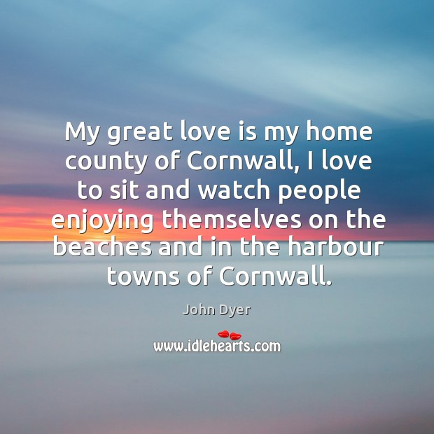 My great love is my home county of cornwall, I love to sit and watch people enjoying Image