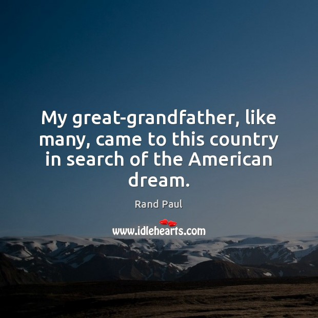 My great-grandfather, like many, came to this country in search of the American dream. Image