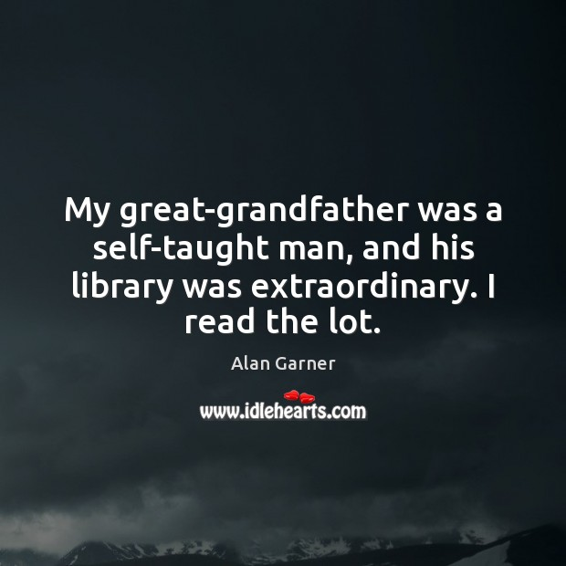 Image, My great-grandfather was a self-taught man, and his library was extraordinary. I