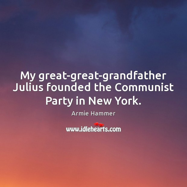 Image, My great-great-grandfather Julius founded the Communist Party in New York.