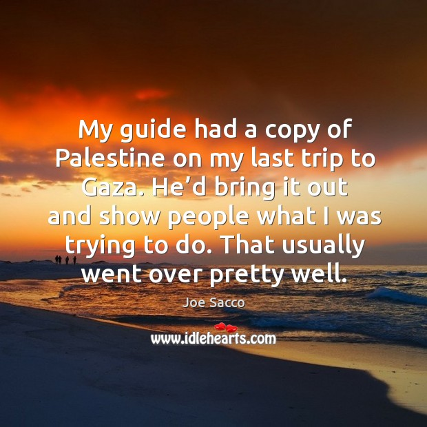 My guide had a copy of palestine on my last trip to gaza. Image