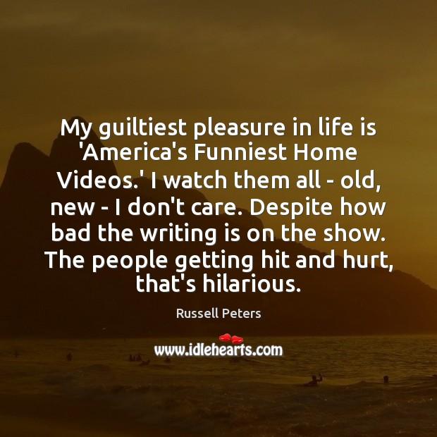 My guiltiest pleasure in life is 'America's Funniest Home Videos.' I Image