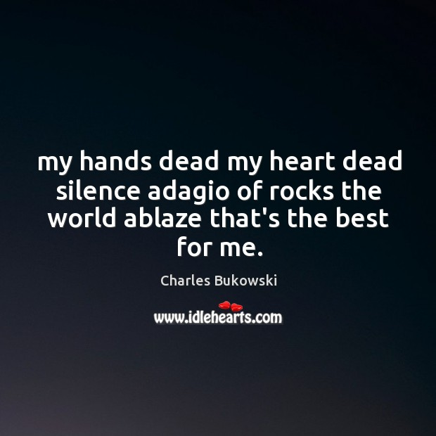 Image, My hands dead my heart dead silence adagio of rocks the world