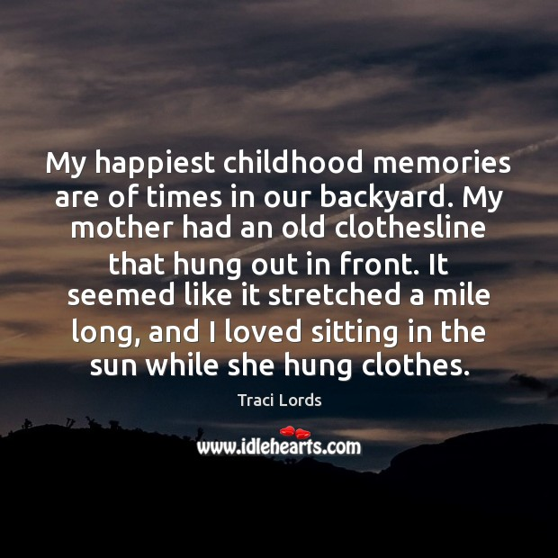 Image, My happiest childhood memories are of times in our backyard. My mother