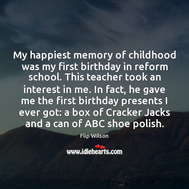 My happiest memory of childhood was my first birthday in reform school. Image