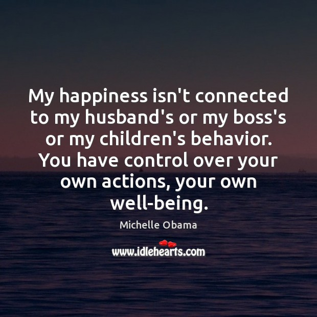 Image, My happiness isn't connected to my husband's or my boss's or my