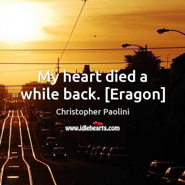 My heart died a while back. [Eragon] Image