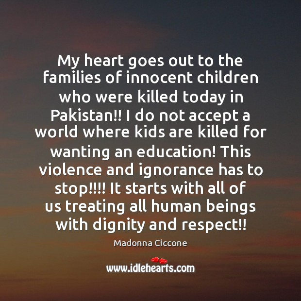 My heart goes out to the families of innocent children who were Image