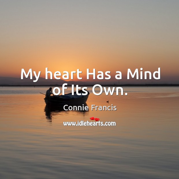 My heart Has a Mind of Its Own. Image