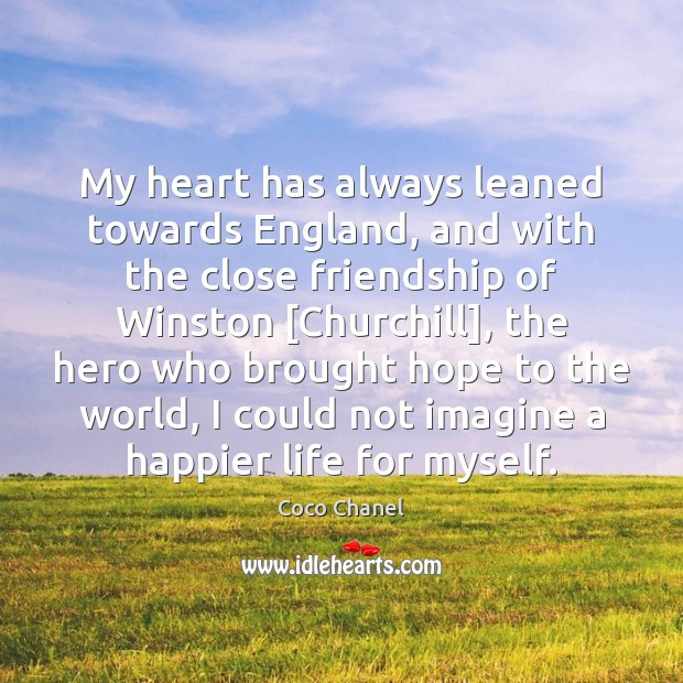 My heart has always leaned towards England, and with the close friendship Image